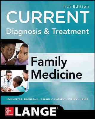 Current Diagnosis & Treatment in Family Medicine By South-paul, Jeannette/ Matheny, Samuel/ Lewis, Evelyn