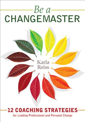 Be a Changemaster By Reiss, Karla J.